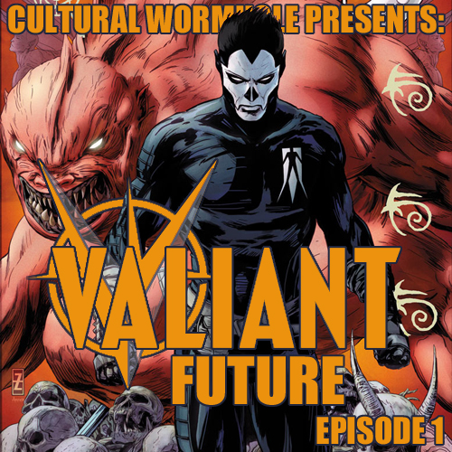 Cultural Wormhole Presents: Valiant Future Episode 1