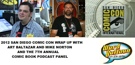 Word Balloon Podcast Comic-Con Wrap Up With Art Baltazar and Mike Norton and the 2012 SDCC Podcast Panel