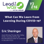Artwork for What Can We Learn about Learning During COVID-19? Eric Sheninger - Award Winning Principal, Author, and Consultant
