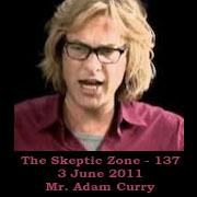 The Skeptic Zone #137 - 3.June.2011