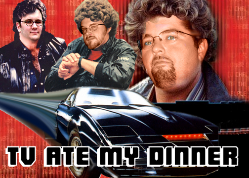 TV Ate My Dinner:  Knight Rider Tribute