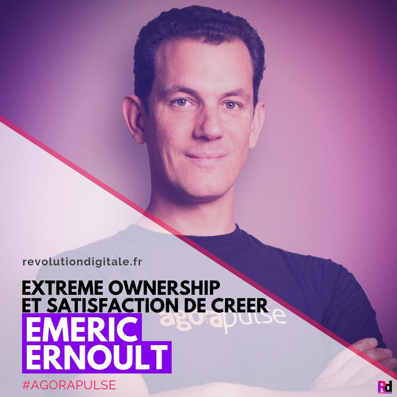 """""""Extreme Ownership"""" et satisfaction de créer, avec Emeric Ernoult (agorapulse)"""