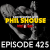 Conversation with Phil Shouse - Ep425 show art