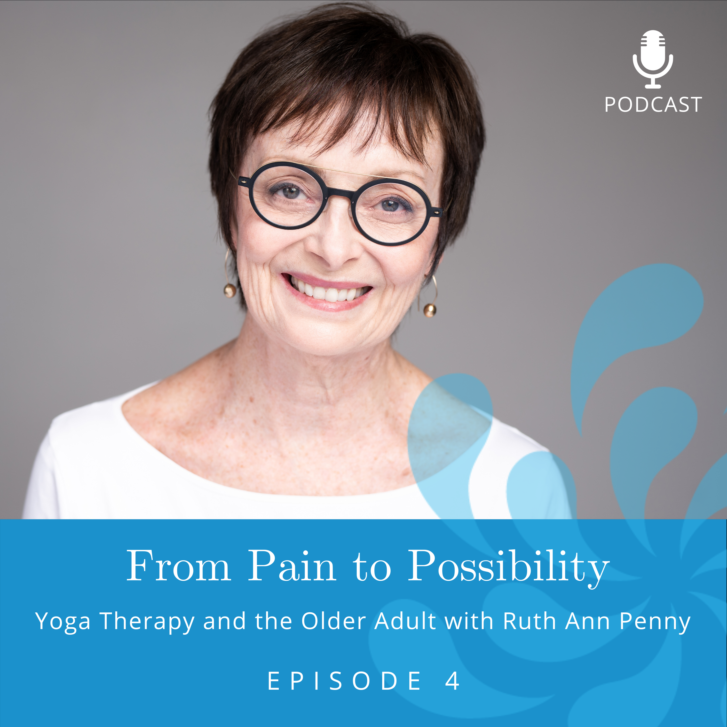 Yoga Therapy and the Older Adult with Ruth Ann Penny | Ep #4
