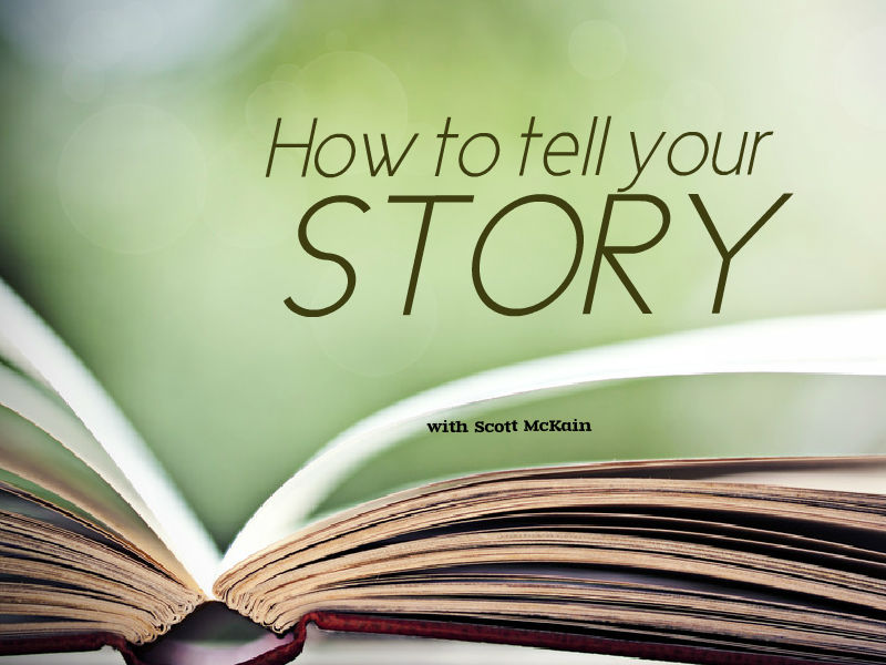 """How to Tell Your Story"" with Scott McKain"