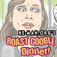 Episode 051 - He-Man.org's Roast Gooble Dinner