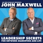 Artwork for John Maxwell:  Leadership Secrets for Network Marketing and Life