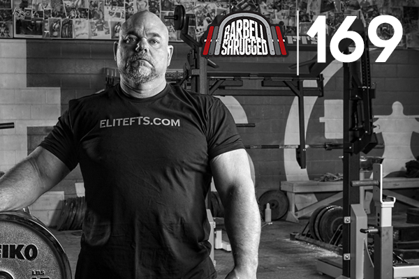 169- Strength: A Way of Life w/ Dave Tate of EliteFTS