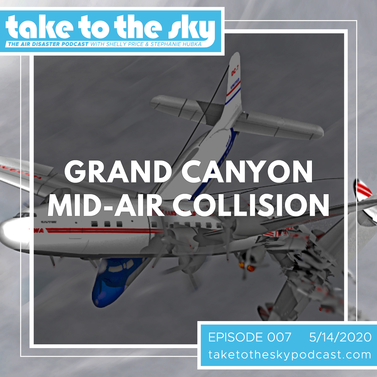 Take to the Sky Episode 007: Grand Canyon Mid-Air Collision