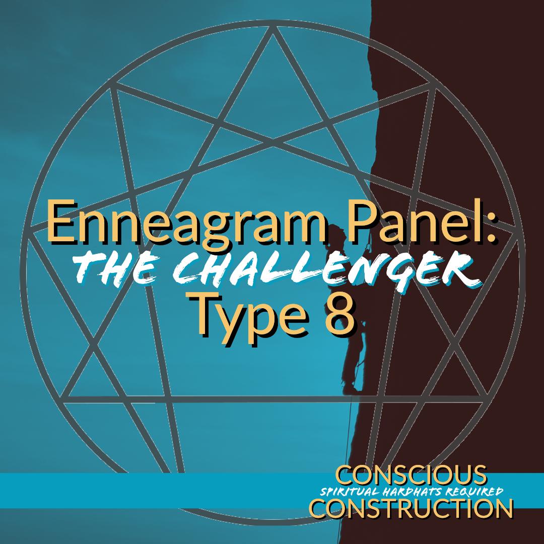Enneagram Type 8 (The Challenger) Panel!