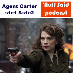 Agent Carter s1e1 Pilot & s1e2 Bridge and Tunnel