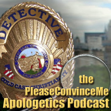 PCM Podcast 269 – Is Jesus Sufficient Evidence for the Existence of God?