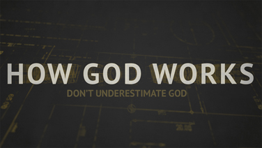 HOW GOD WORKS - Part 3