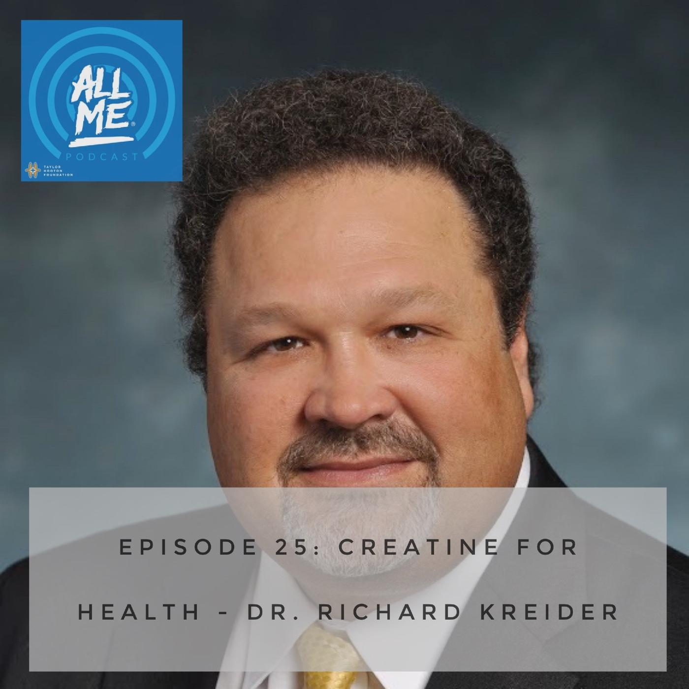 Episode 25: Creatine for Health & Performance - Dr. Richard Kreider