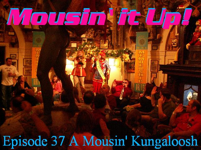 Episode 37: A Mousin' Kungaloosh