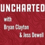 Artwork for UNCHARTED with Bryan Clayton & Jess Dewell