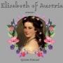 Artwork for Elisabeth of Austria part 1