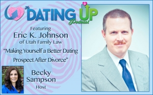 Eric Johnson: Making Yourself a Better Dating Prospect After Divorce