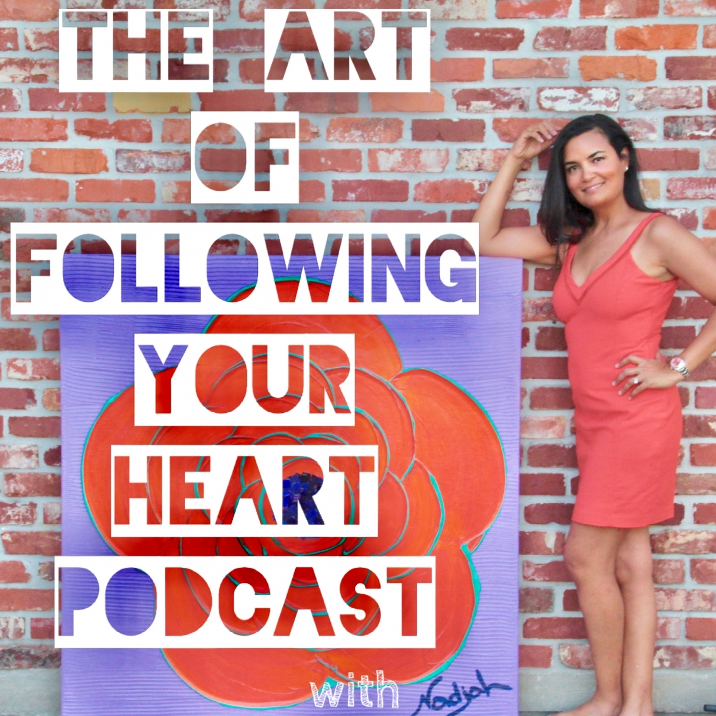 The Art of Following Your Heart Podcast