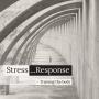 Artwork for Stress...Response