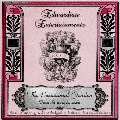 """The Occasional Garden"" by Saki - Edwardian Entertainments #6"