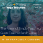 Artwork for 29: The Power of Simple Teaching Guest Teacher Sarah Capua