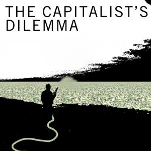 The Capitalist's Dilemma