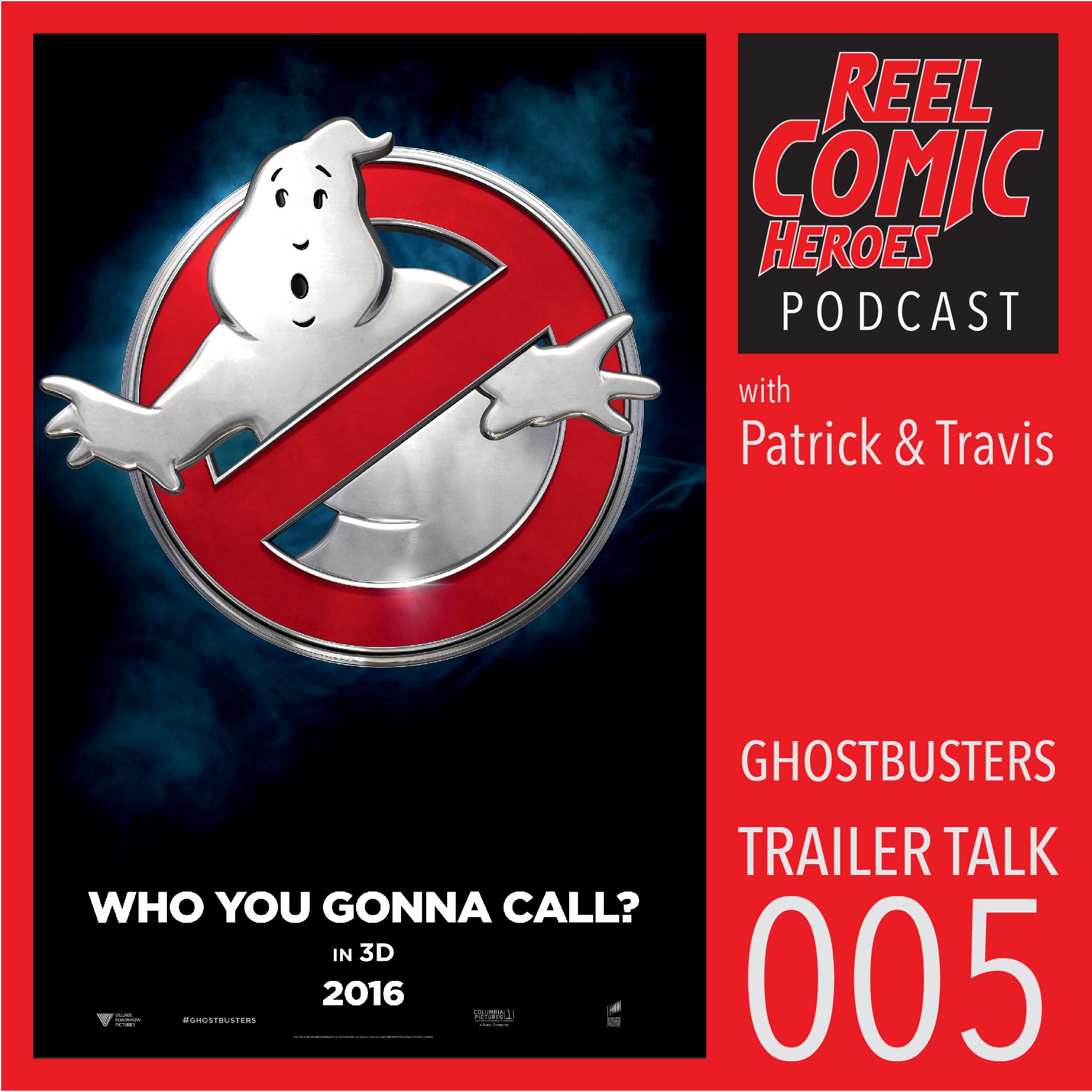 Artwork for Reel Comic Heroes - Trailer Talk 005 - Ghostbusters