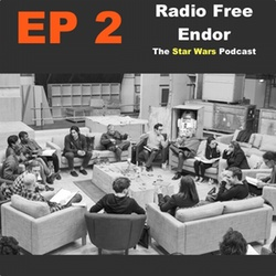 Episode 2 Radio Free Endor