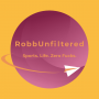 Artwork for Robb Unfiltered Ep 47: Unwritten Rules