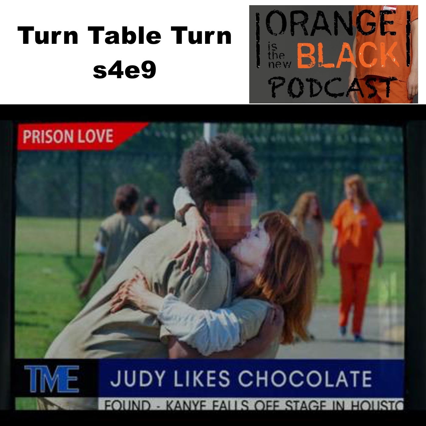 Turn Table Turn s4e9 - Orange is the New Black Podcast