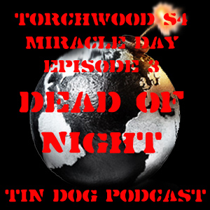 TDP 192: Torchwood Miracle Day Ep 3 Dead of Night