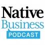 Artwork for Native Business Podcast - Episode 10