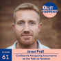 Artwork for Jason Prall: Confidently Navigating Uncertainty on the Path to Freedom