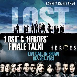 Fanboy Radio #394 - LOST & HEROES Wrap-Up Show LIVE