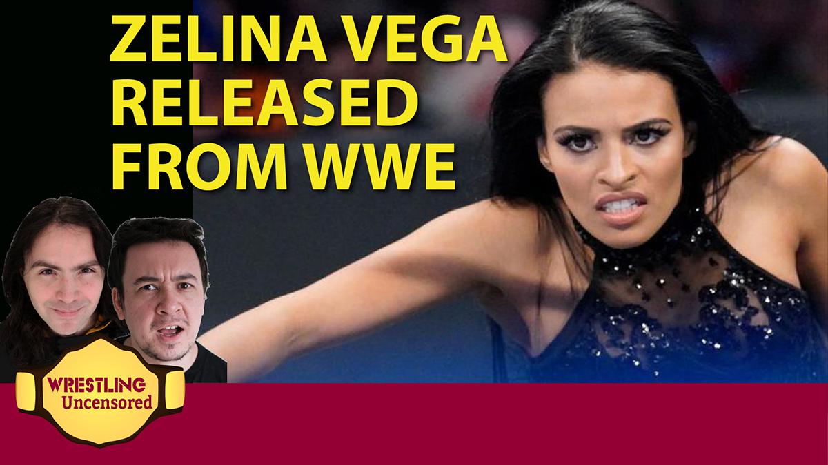 Wrestling Uncensored EP. 516: Zelina Vega released by WWE