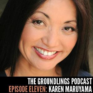 The Groundlings Podcast 11: Karen Maruyama