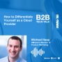 Artwork for Ep. 79 How to Differentiate Yourself as a Cloud Provider