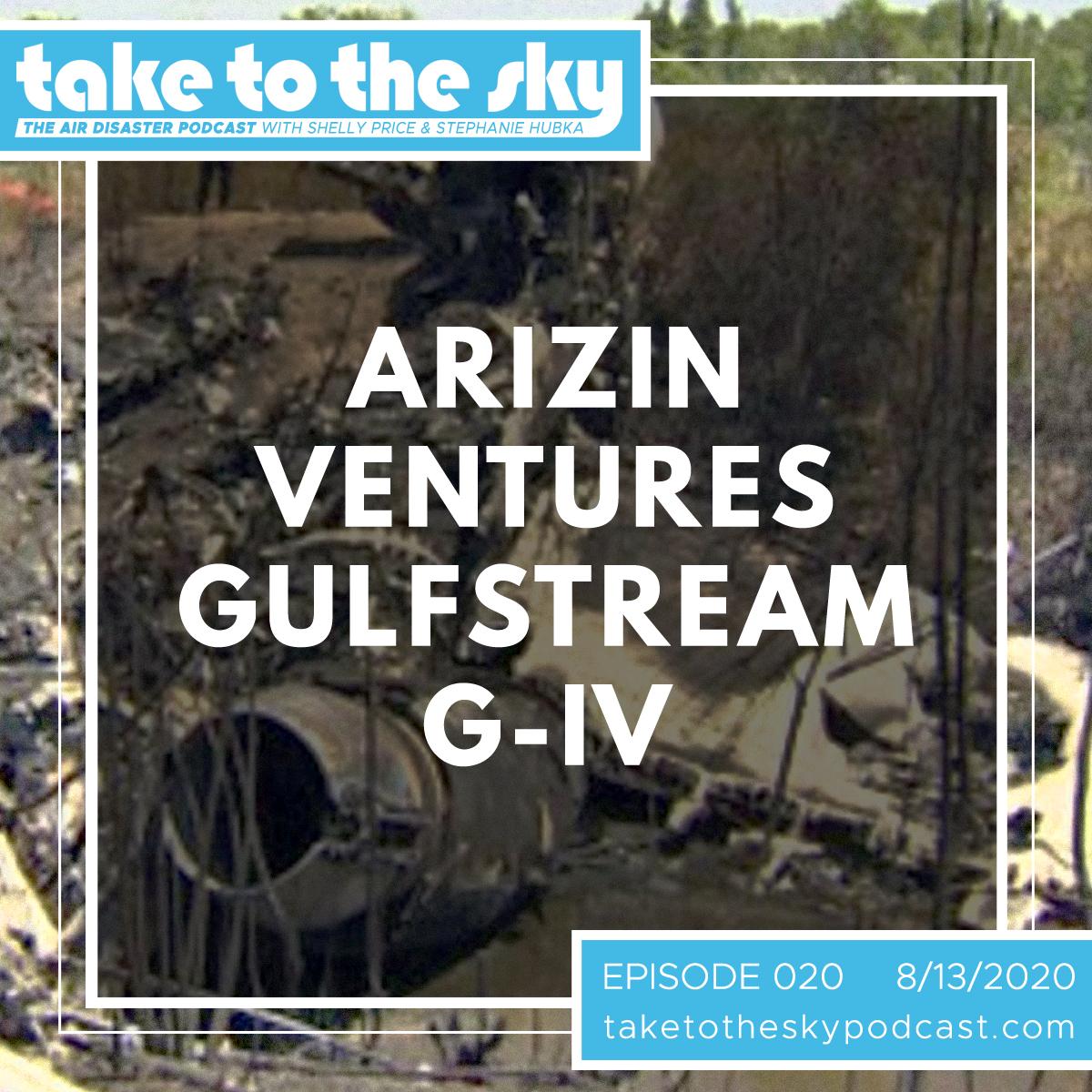 Take to the Sky Episode 020: Arizin Ventures Gulfstream G-IV