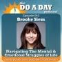 Artwork for 045. Navigating The Mental Emotional Struggles of Life with Brooke Siem