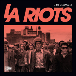 FOOLCAST 004 - LA RIOTS FALL 2009 MIX