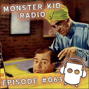 Monster Kid Radio #063 - Abbott and Costello Meet the Killer, Boris Karloff and Joe Stuber - Part One