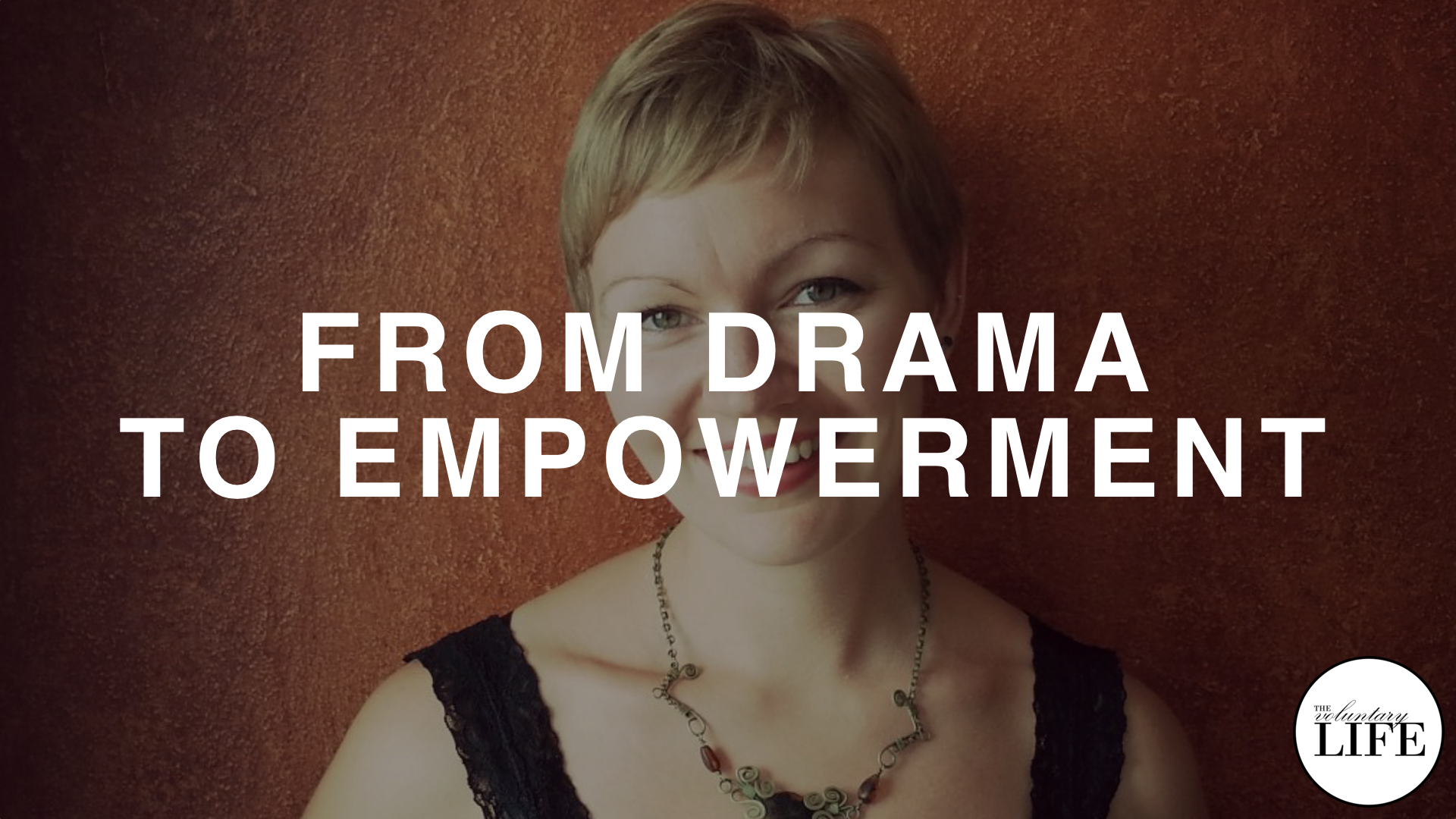 214 From Drama To Empowerment