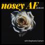 Artwork for Nosey AF Podcast Trailer