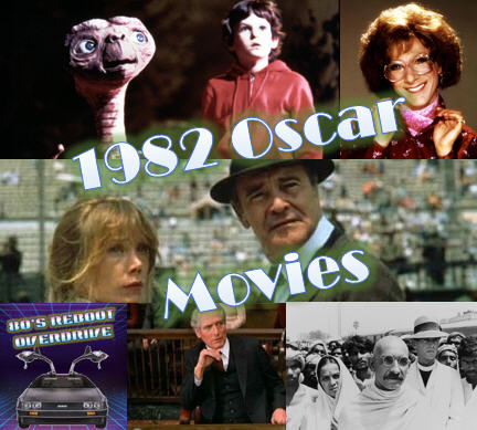 Oscar Movies of 1982 - 80's Reboot Overdrive
