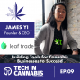 Artwork for Building Tools for Cannabis Businesses to Succeed - TiC Interview: James Yi of Leaf Trade