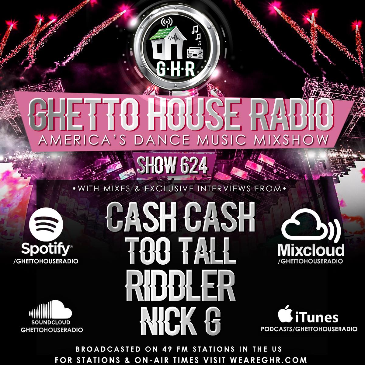 GHR - Show 624 - Cash Cash & More!