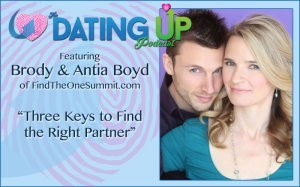 Brody & Antia Boyd: Three Keys to Find the Right Partner