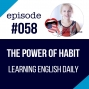 Artwork for #058 Learn English Daily - The Power of Habit