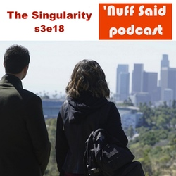 The Singularity s3e18 AOS - 'Nuff Said: The Marvel Podcast